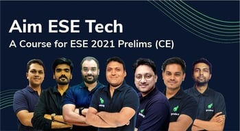Aim ESE 2021: Technical Crash Course for ESE Prelims (CE)