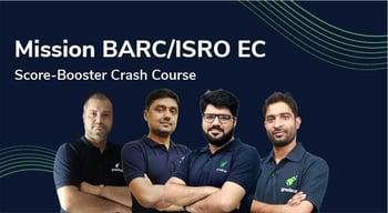 Mission BARC/ISRO EC Score-Booster Crash Course