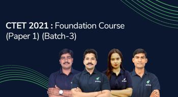 CTET 2021 : Foundation Course (Paper 1)