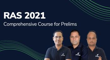 RAS 2021- A Comprehensive Course for Prelims Exam