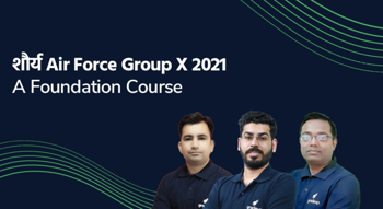 शौर्य Air Force Group X 2021: A Foundation Course