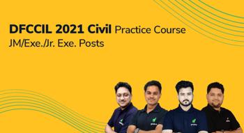 DFCCIL 2021 Civil : Practice Course for JM/Ex./Jr. Ex. Posts