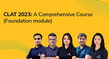 CLAT 2023: A Comprehensive Course (Foundation module)