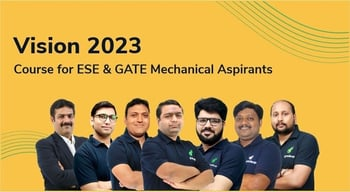 Vision 2023 : A Course for ESE & GATE Mechanical Aspirants