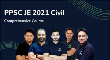 PPSC JE 2021 : Civil Comprehensive Course
