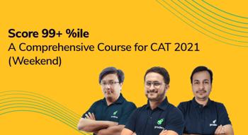 Score 99+%ile : A Comprehensive Batch for CAT 2021 (Weekend Course)