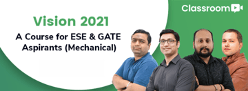 Vision 2021: A Course for ESE & GATE Aspirants (Mechanical)