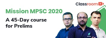 Mission MPSC 2020: A 45-Day course for Prelims