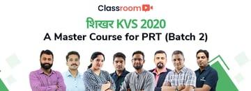 शिखर KVS 2020: A Master Course for PRT (Batch 2)