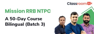 Mission RRB NTPC: A 50-Day Course in Bilingual (Batch 3)
